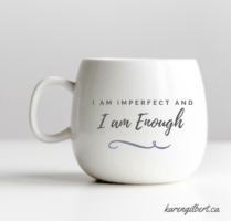 Mug with wording I am imperfect and I am enough. Reduce mental load.
